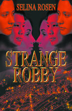 Strange Robby by Selina Rosen (2006) Brand New Trade Paperback First Printing