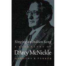 Singing an Indian Song: A Biography of D'Arcy McNickle: By Parker, Doroth...