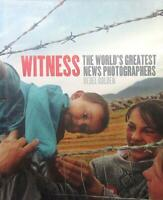 Witness: The World's Greatest News Photographers (HB, 2005)