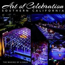 Art of Celebration Southern California: The Making of a Gala, , , Very Good, 201
