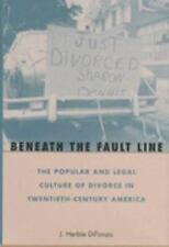 Beneath the Fault Line: The Popular and Legal Culture of Divorce in Twentieth-Ce