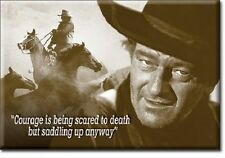 """2"""" X 3"""" JOHN WAYNE COURAGE IS BEING SCARED TO DEATH REFRIGERATOR MAGNET NEW"""