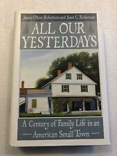 All Our Yesterdays by James Oliver Robertson and Janet C Robertson (HC,DJ,1993)