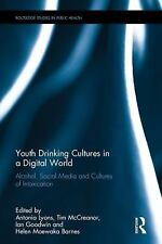 Youth Drinking Cultures in a Digital World : Alcohol, Social Media and...