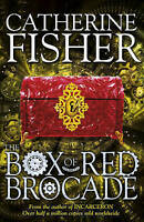 Fisher, Catherine, The Box of Red Brocade: Book 2 (Shakespeare Quartet), Very Go