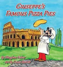 Giuseppe's Famous Pizza Pies by Meaghan Fisher (2013, Hardcover)