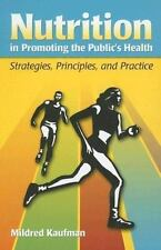 Nutrition in Promoting the Public's Health: Strategies, Principles, and Practic
