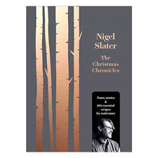 Nigel Slater's The Christmas Chronicles BRAND NEW Hardcover 9780008260194