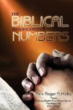 The Biblical Significance of Numbers by Roger A. Hicks (2007, Paperback)