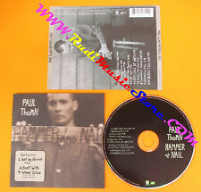 CD PAUL THORN Hammer 4 nail 1997 usa A&M 31454 0714 2 (Xs2) no lp mc dvd