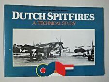 Dutch Spitfires: A Technical Study  Mostly Dutch text w/ English photo captions