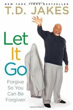 Let It Go: Forgive So You Can Be Forgiven by T.D. Jakes, (Paperback), Atria Book