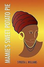 Mamie's Sweet Potato Pie by Syreeta L. Williams (2009, Paperback)