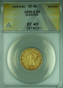 1906-S Liberty $5 Half Eagle Gold Coin ANACS EF-40 Details Cleaned