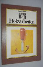 Heimwerker 1x1 Holzarbeiten /altes,bebildertes Fachbuch/ 1. Auflage 1983