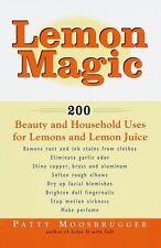 Lemon Magic: 200 Beauty and Household Uses for Lem