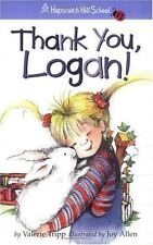 Thank You, Logan! (Hopscotch Hill School) [Sep 01, 2003] Tripp, Valerie and Al..
