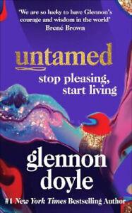 Untamed: Stop pleasing, start living | Glennon Doyle