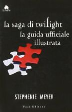 La saga di Twilight. La guida ufficiale illustrata Meyer, Stephenie