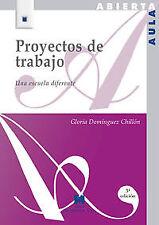 Proyectos de trabajo: una escuela diferente. ENVÍO URGENTE (ESPAÑA)