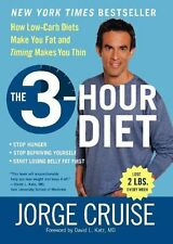 The 3-Hour Diet: How Low-Carb Diets Make You Fat and Timing Makes You Thin by Jo