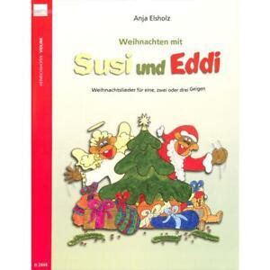 Weihnachten Mit Susi Und Eddi: Weihnachtslieder Für Eine, Zwei Oder Drei Geigen