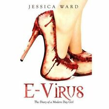 E-Virus: The Diary of A Modern Day Girl by Jessica Ward (Paperback, 2016)