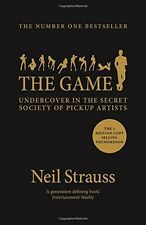 The Game: Undercover in the Secret Society of Pickup Artists by Neil Strauss