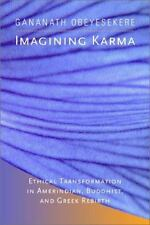 Imagining Karma: Ethical Transformation in Amerindian, Buddhist, and Greek Re...