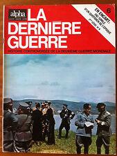 Alpha de 1972 n°6; La dernière guerre - Histoire controversée -