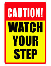 CAUTION WATCH YOUR STEP Sign Durable Aluminum NO RUST Security Sign FULL COLOR!!