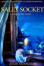 Sally Socket E O Anjo de Fogo (Paperback or Softback)