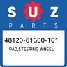 48120-61G00-T01 Suzuki Pad,steering wheel 4812061G00T01, New Genuine OEM Part