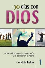 30 días con Dios : Lecturas Diarias Que Te Fortalecerán y Te Acercarán Al...