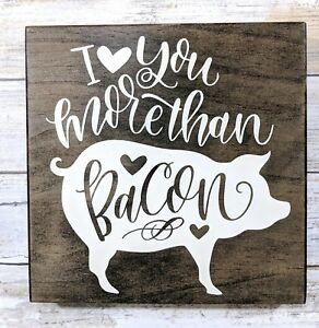 I Love You More Than Bacon Rustic Wood Sign Bacon Sign Farmhouse Decor Love Sign