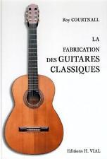 La Fabrication Des Guitares Classiques - Roy Courtnall