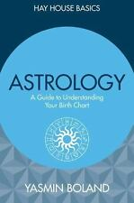 Hay House Basics: Astrology : A Guide to Understanding Your Birth Chart by...