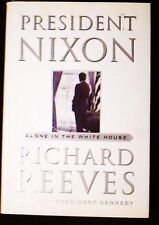 President Nixon: Alone in the White House Reeves HB/DJ 1st ed. Illusts FINE/FINE