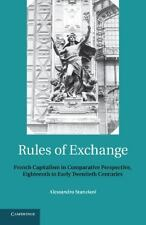 Rules of Exchange : French Capitalism in Comparative Perspective, Eighteenth...