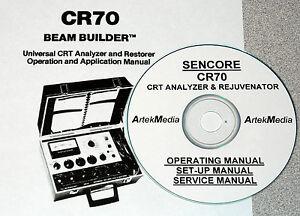SENCORE CR70 CRT Analyzer & Rejuvenator Ops/Set-up/Service Manuals (Schematics!)