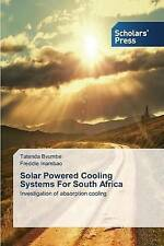 Solar Powered Cooling Systems For South Africa: Investigation of absorption cool