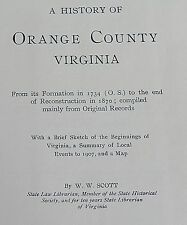HISTORY OF ORANGE COUNTY VIRGINIA  by W.W. SCOTT 1962 REPRINT OF 1907 EDITION