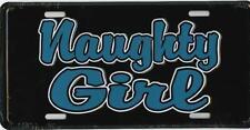Naughty Girl License Plate Wall Sign Tag Made USA