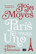 Paris Para Uno y Otras Historias / Paris for One and Other Stories (Paperback or
