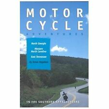 Motorcycle Adventures in the Southern Appalachians : North Georgia, Western...