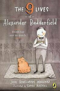 The 9 Lives of Alexander Baddenfield by John Bemelmans Marciano  AS NEW   G4