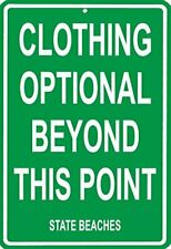 Clothing Optional Beyond This Point State Beach Aluminum Sign 12 x 1
