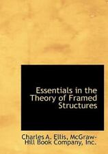 Essentials In The Theory Of Framed Structures: By Charles A. Ellis