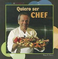 Quiero ser chef/ I Want to Be a Chef (Trabajos De Ensueno/ Dream Jobs) (Spanish