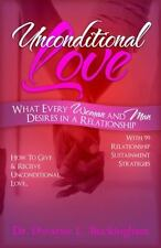 Unconditional Love : What Every Woman and Man Desires in A Relationship by...